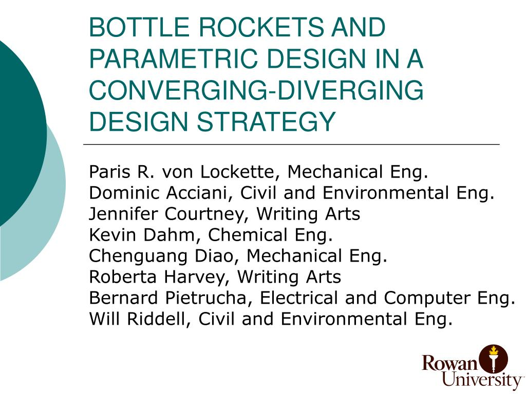 bottle rockets and parametric design in a converging diverging design strategy l.