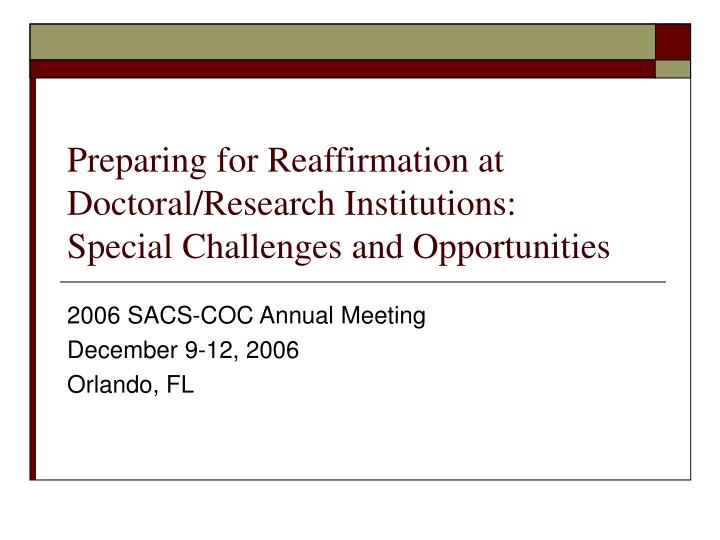 preparing for reaffirmation at doctoral research institutions special challenges and opportunities n.