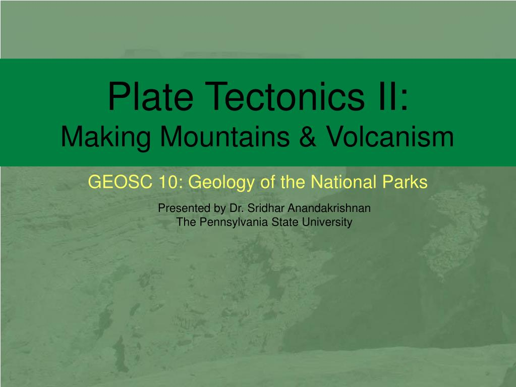 plate tectonics ii making mountains volcanism l.
