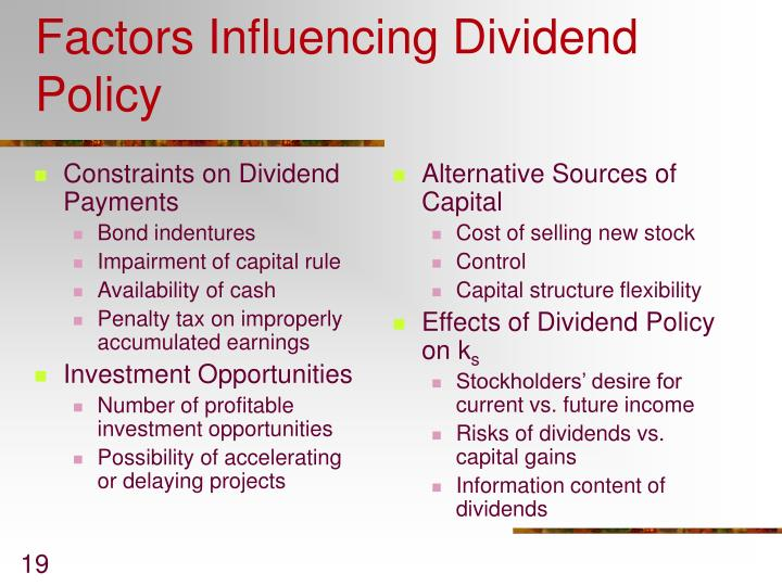 factors of bank dividend policy The purpose of this paper is to examine the dickens et al model of bank holding  company dividend policy they identified five explanatory factors in a sample of.