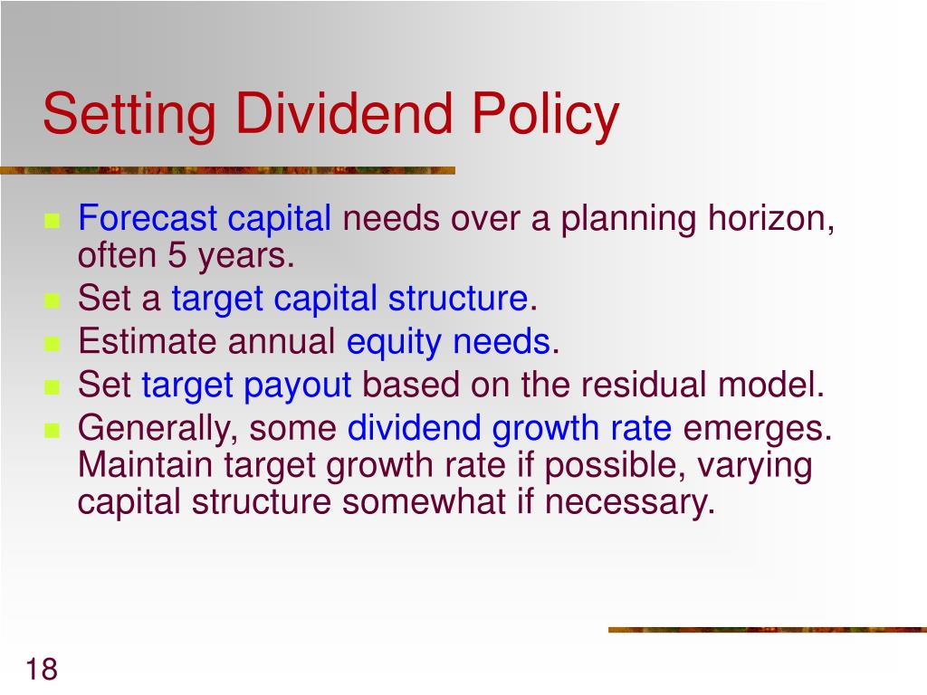 payout policy Once the company decides on whether to pay dividends they may establish a somewhat permanent dividend policy, which may in turn impact on investors and perceptions of the company in the financial markets.