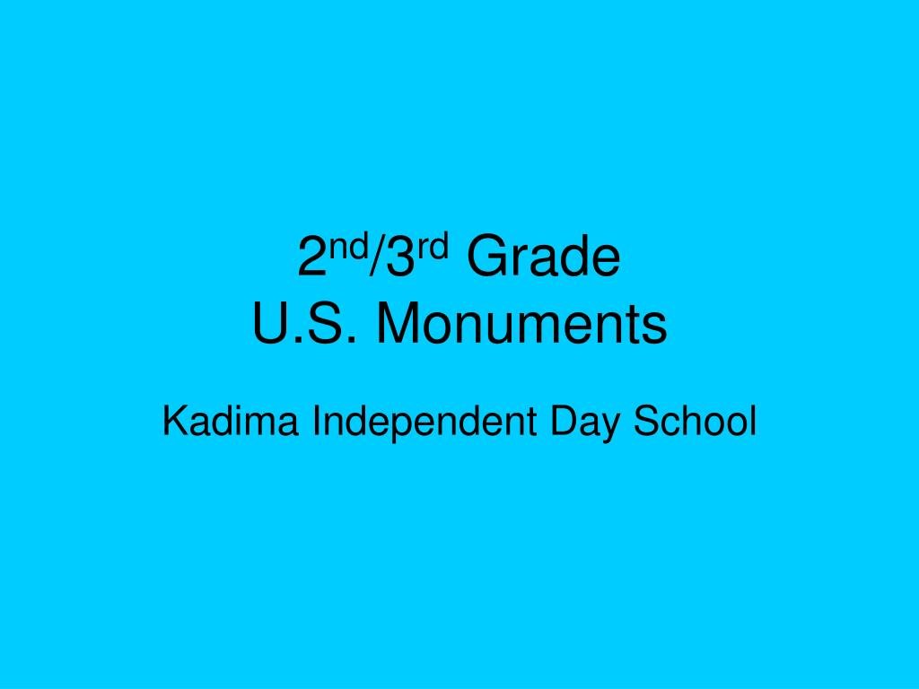 2 nd 3 rd grade u s monuments l.