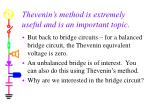thevenin s method is extremely useful and is an important topic
