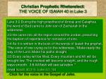 christian prophetic rhetorolect the voice of isaiah 40 in luke 3
