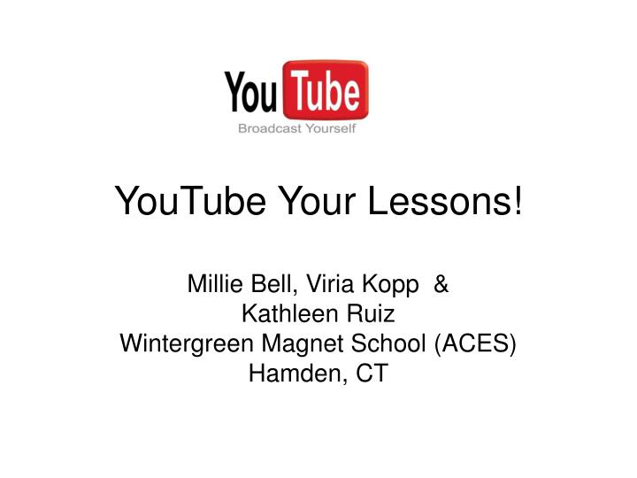 Youtube your lessons