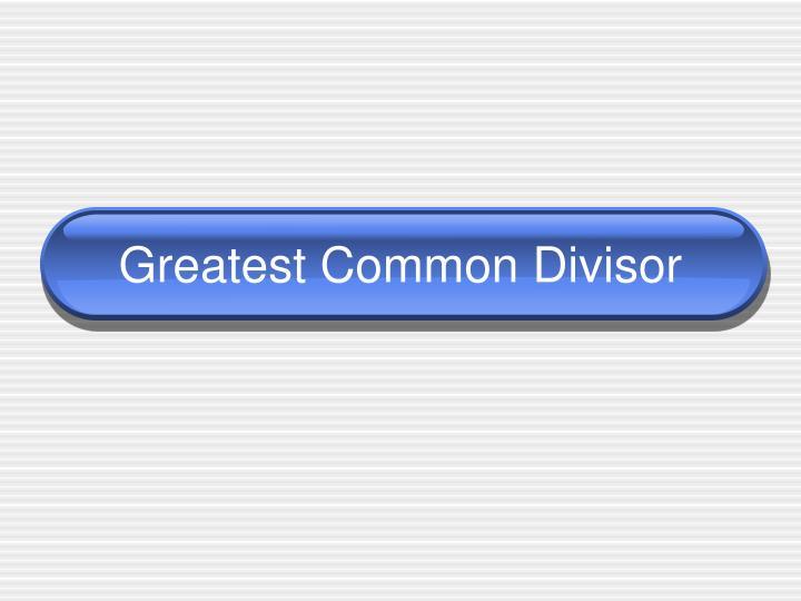 greatest common divisor n.