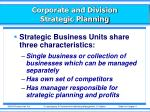 corporate and division strategic planning7