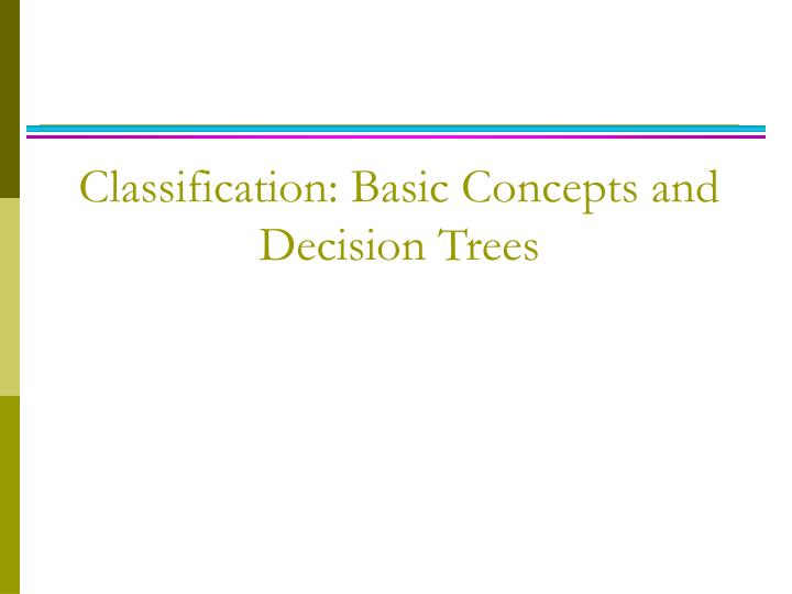 classification basic concepts and decision trees n.