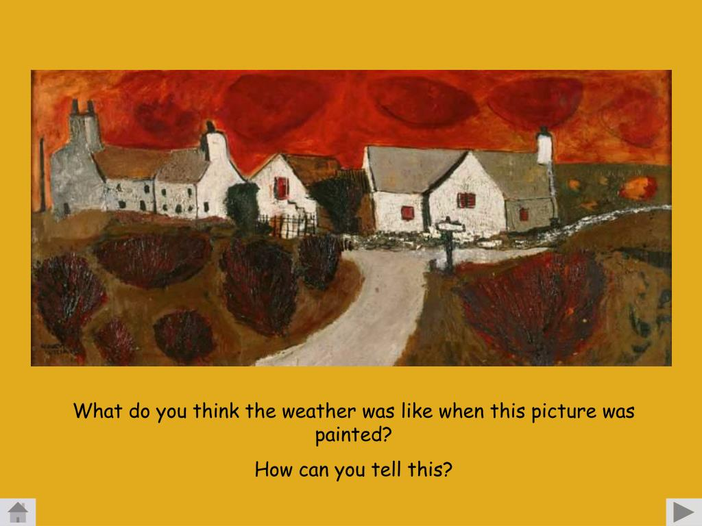 What do you think the weather was like when this picture was painted?