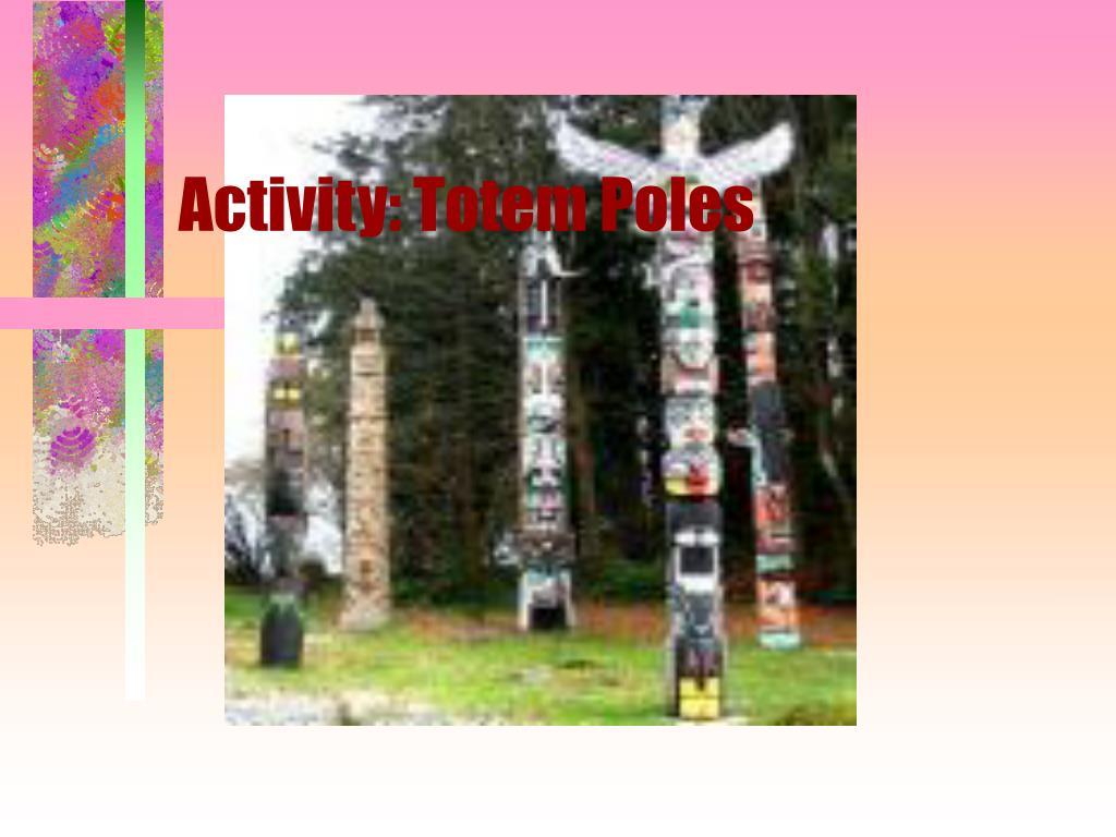 Activity: Totem Poles