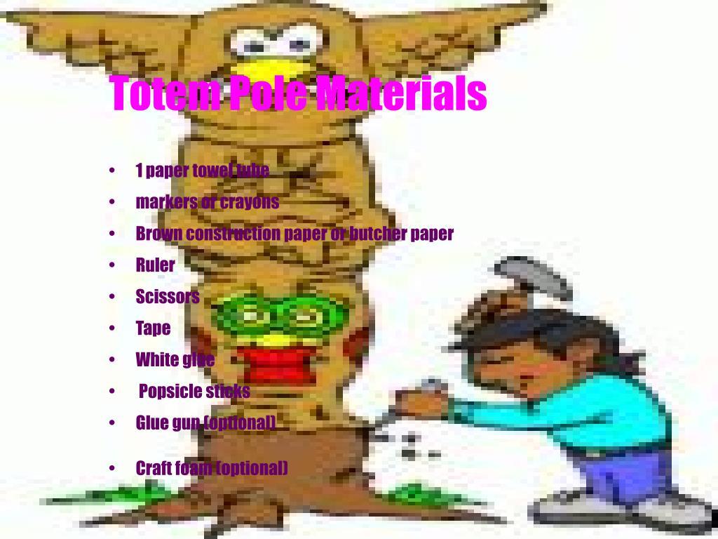 Totem Pole Materials