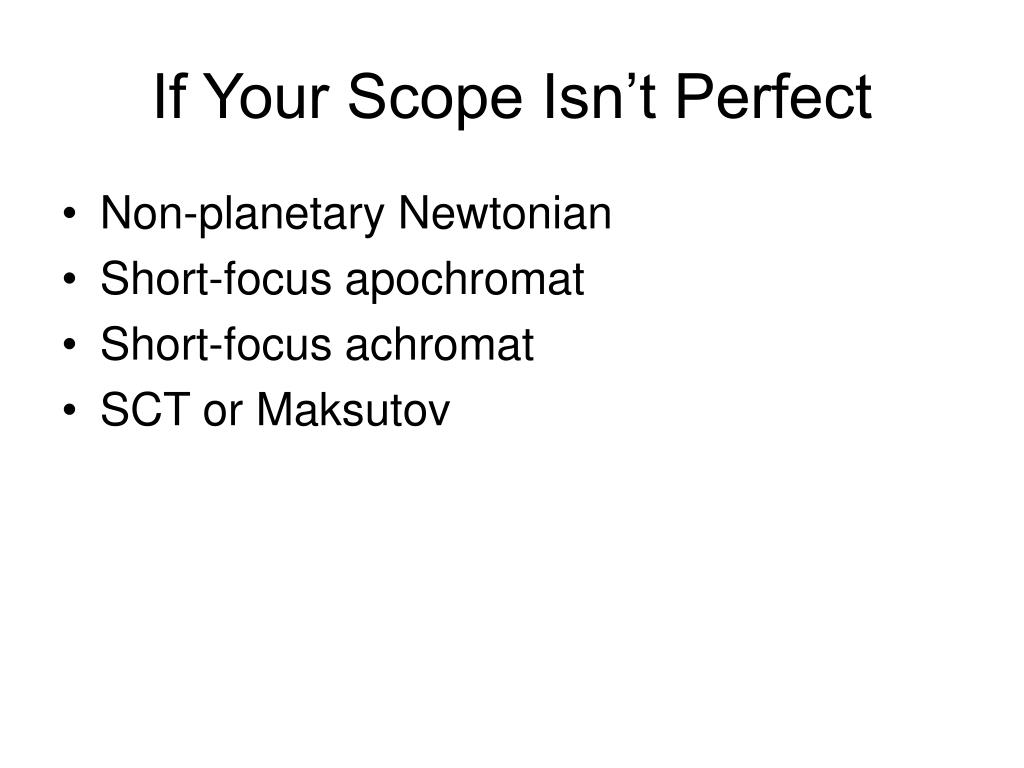 If Your Scope Isn't Perfect