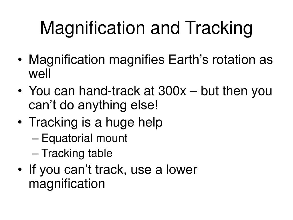 Magnification and Tracking