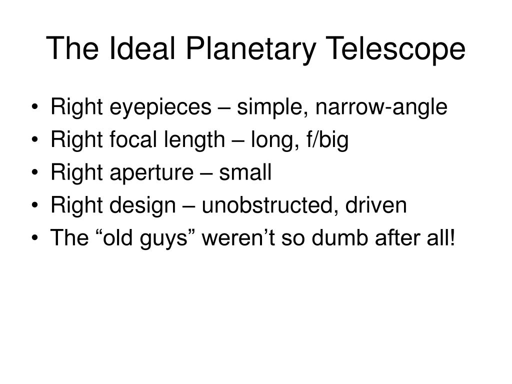 The Ideal Planetary Telescope