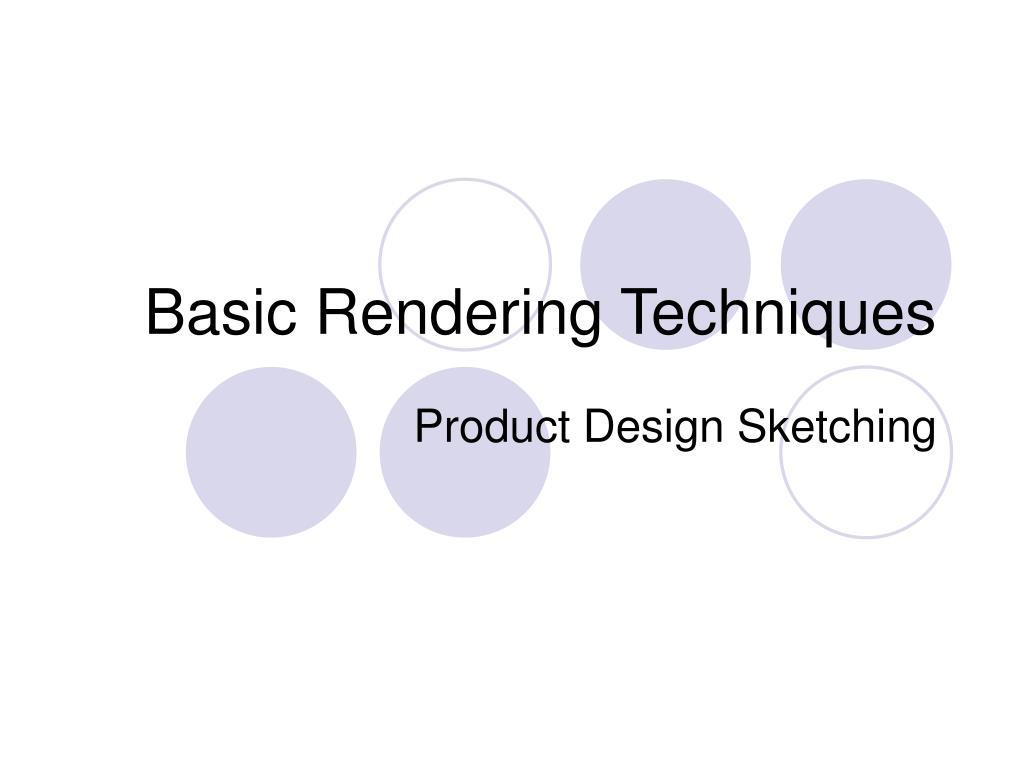 basic rendering techniques l.