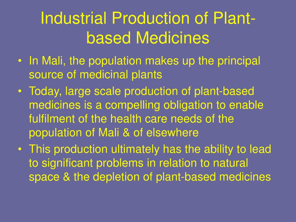 Industrial Production of Plant-based Medicines