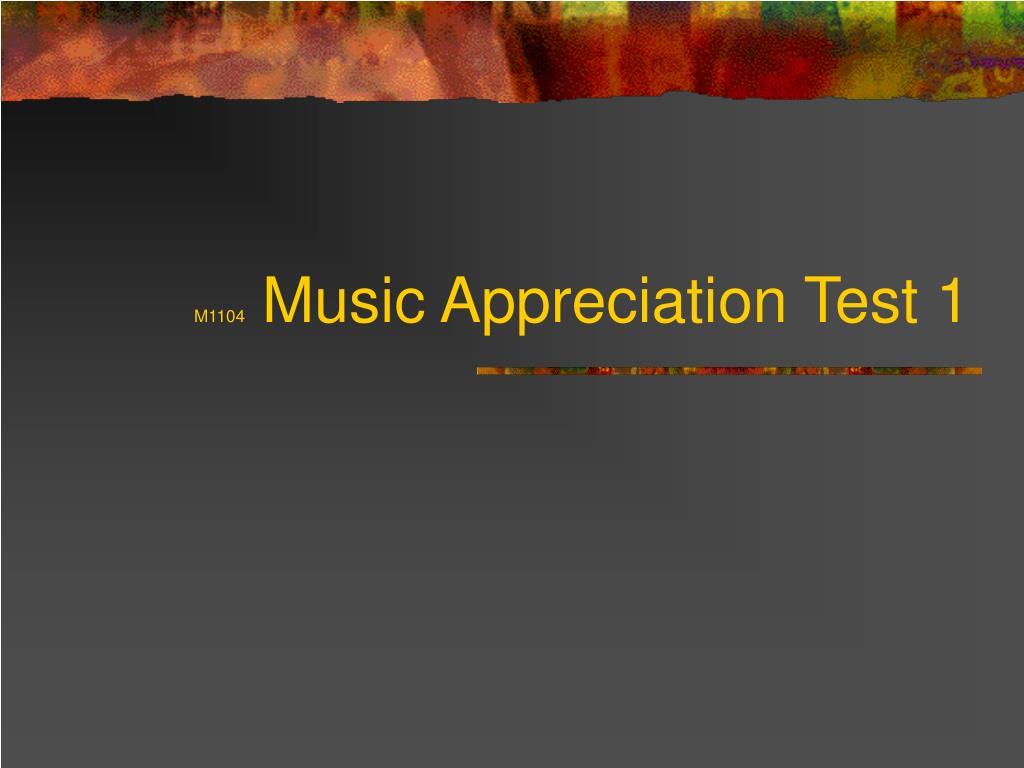 m1104 music appreciation test 1 l.