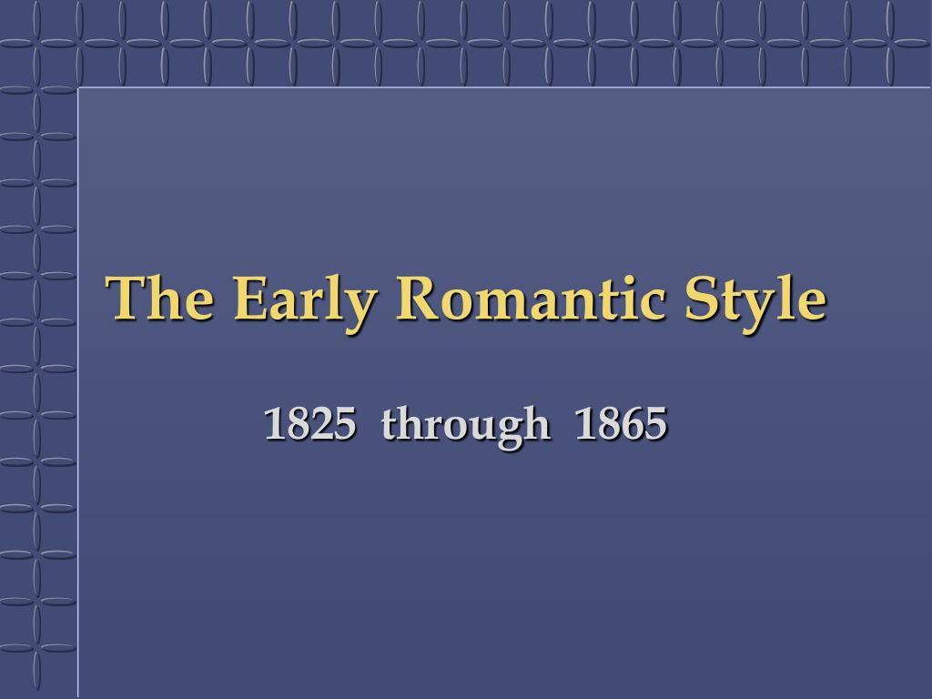the early romantic style l.