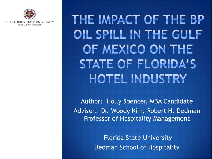 the impact of the bp oil spill in the gulf of mexico on the state of florida s hotel industry n.
