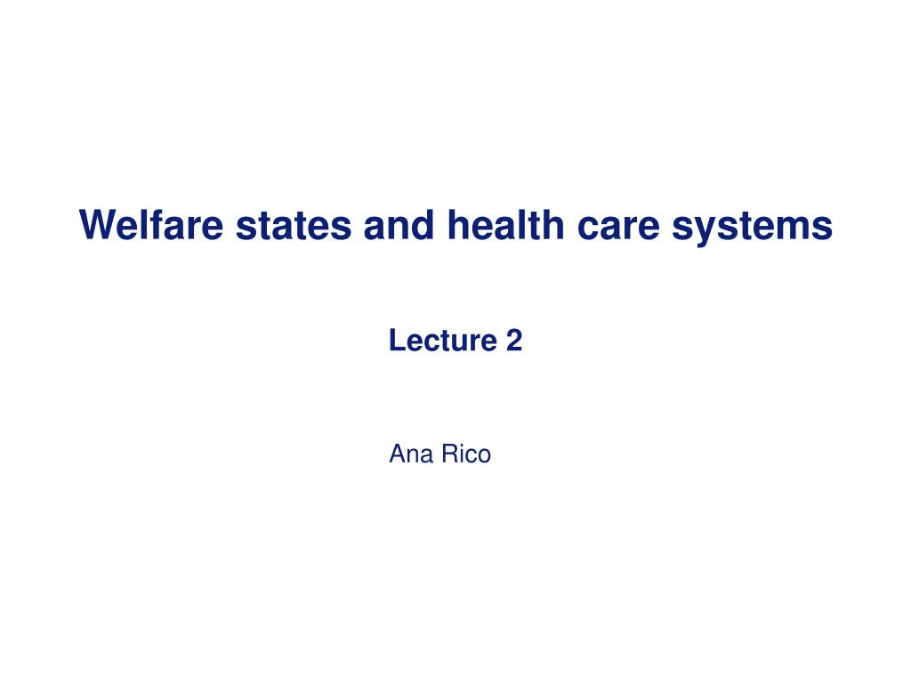 welfare states and health care systems lecture 2 l.