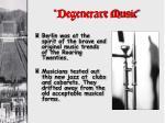 degenerate music1