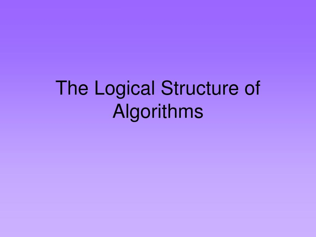 the logical structure of algorithms l.