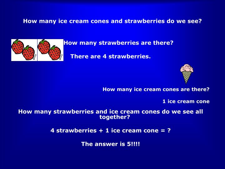 How many ice cream cones and strawberries do we see?