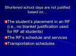 shortened school days are not justified based on