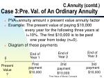 c annuity contd case 3 pre val of an ordinary annuity