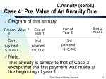 c annuity contd case 4 pre value of an annuity due