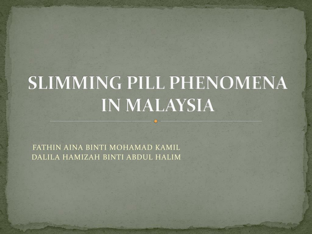 slimming pill phenomena in malaysia l.