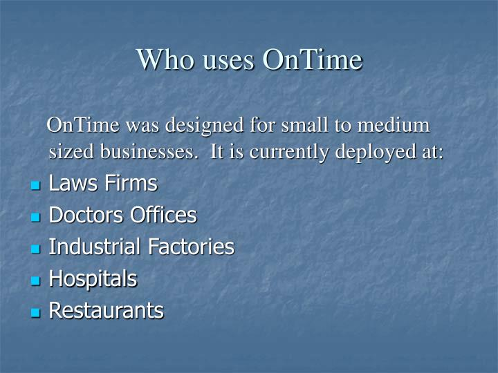 Who uses OnTime