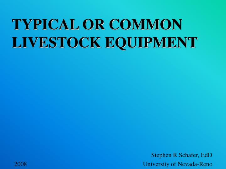 typical or common livestock equipment n.