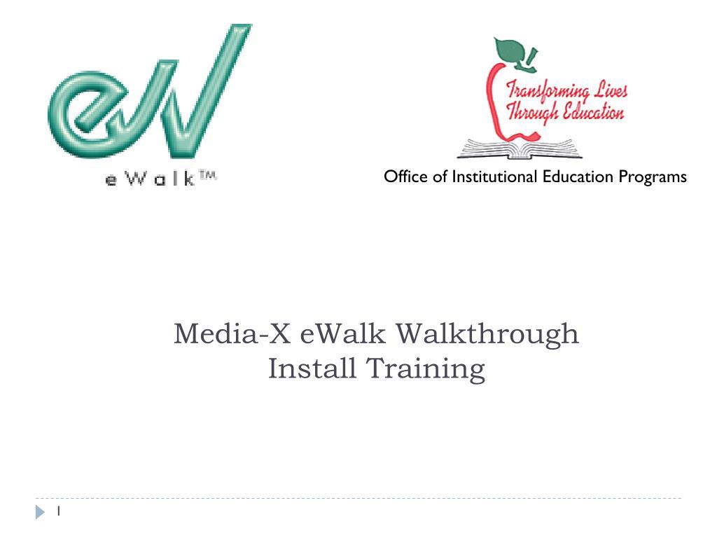 media x ewalk walkthrough install training l.