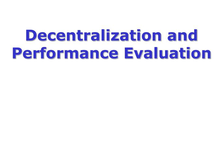 decentralization and performance evaluation n.