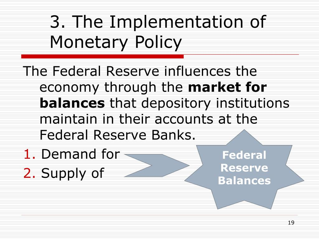 the federal reserve monetary policy Messages monetary policy and bubbles the board of governors and 12 regional federal reserve banks were specifically created with the goal of promoting financial.