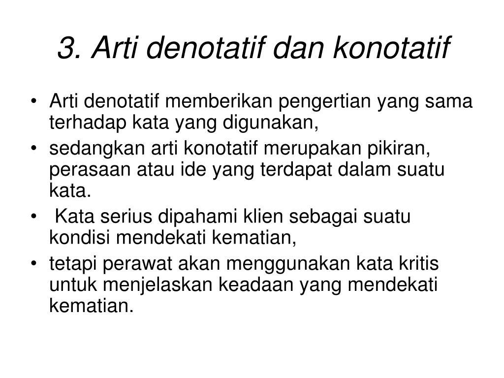 3. Arti denotatif dan konotatif