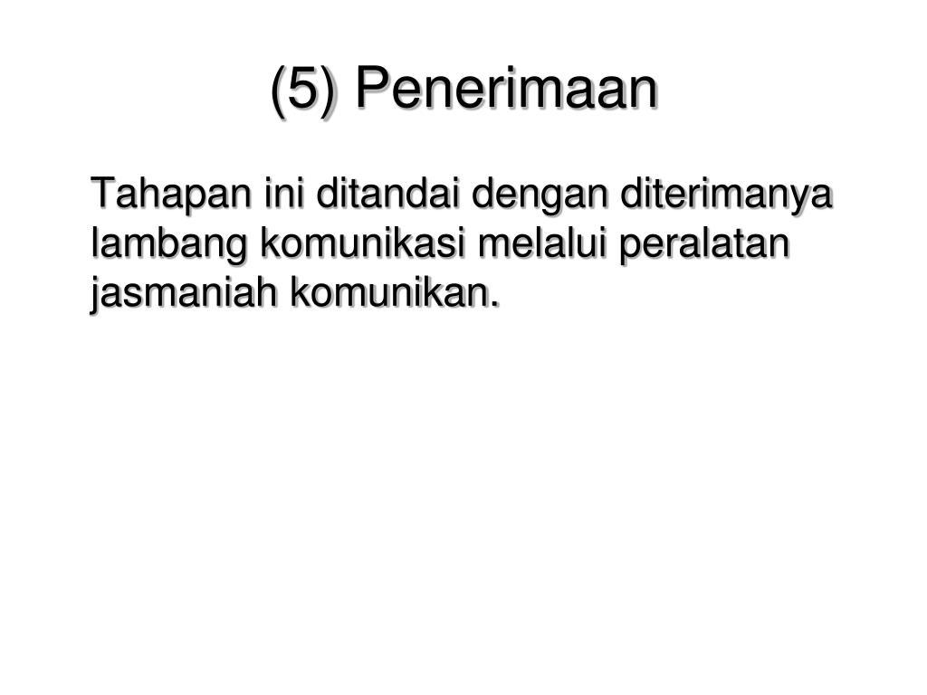 (5) Penerimaan
