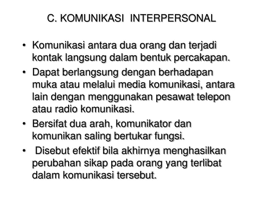 C. KOMUNIKASI  INTERPERSONAL