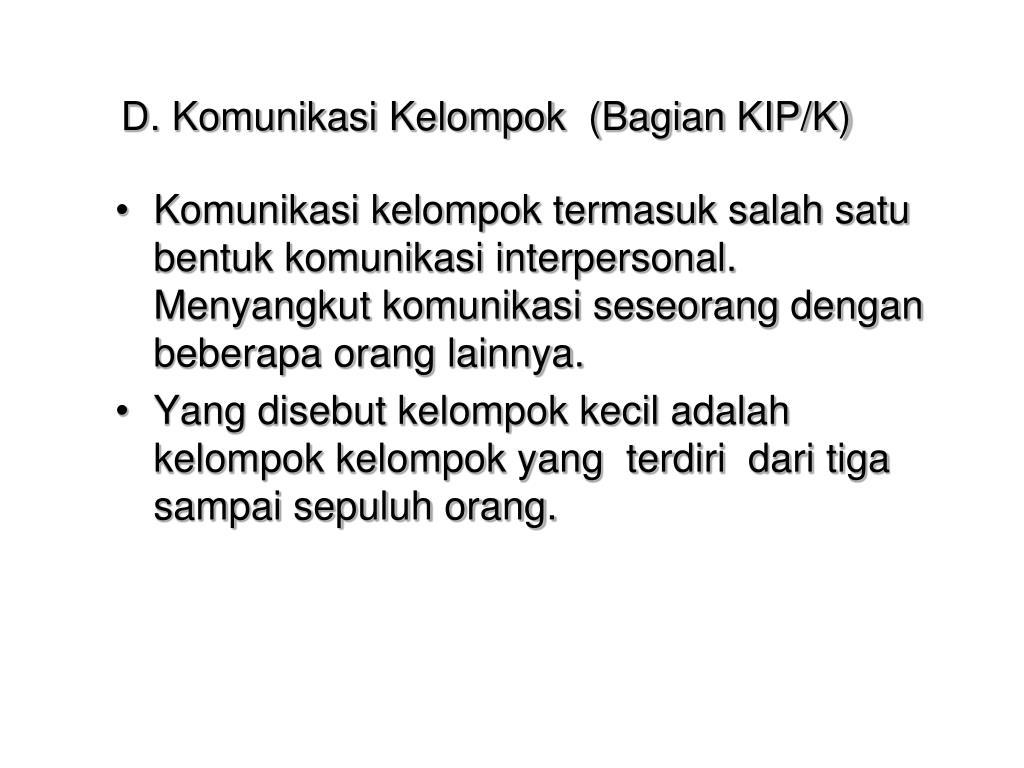 D. Komunikasi Kelompok  (Bagian KIP/K)