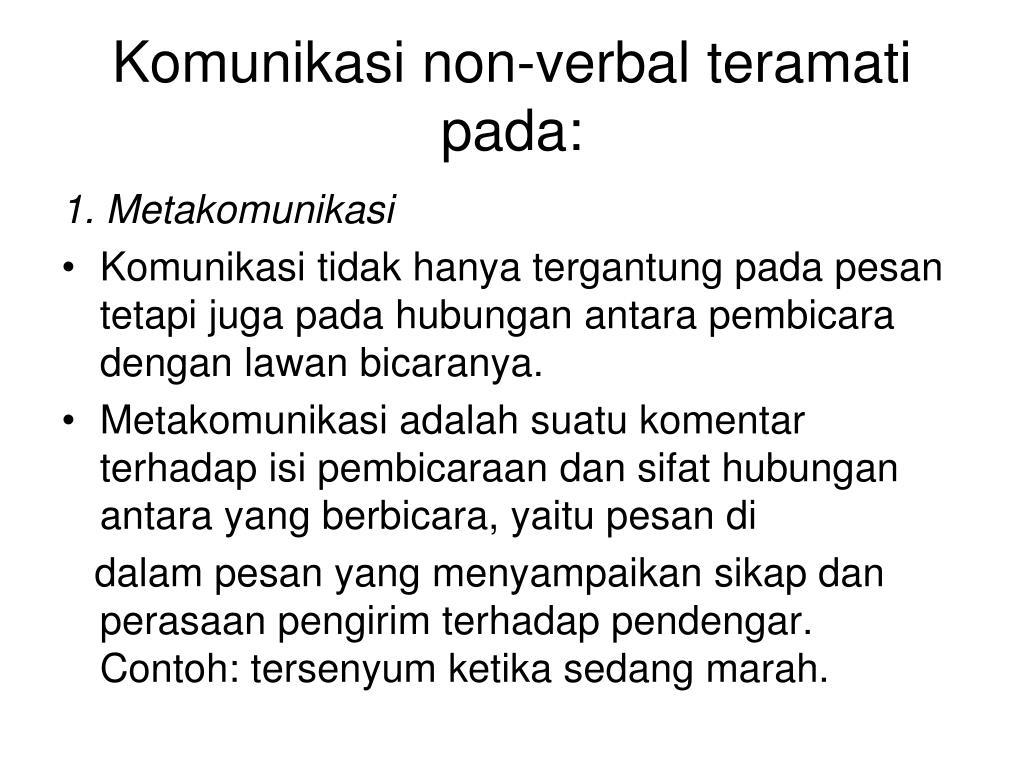 Komunikasi non-verbal teramati pada: