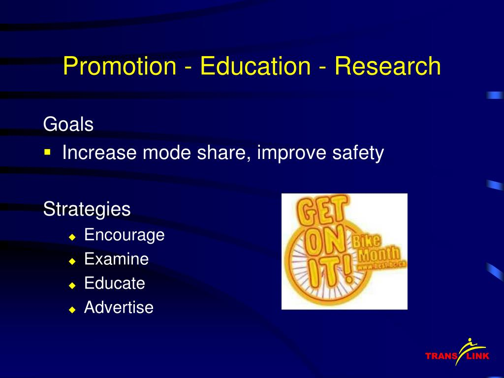 Promotion - Education - Research