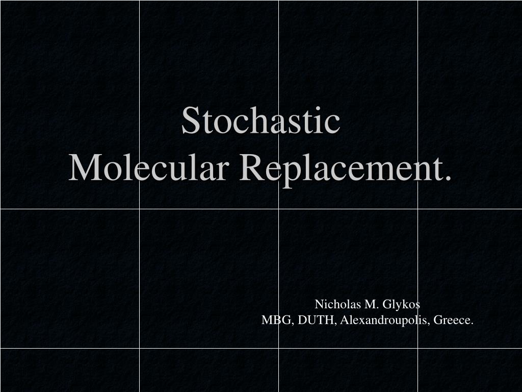 stochastic molecular replacement l.