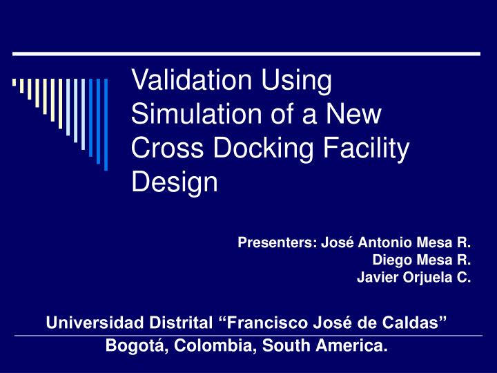 validation using simulation of a new cross docking facility design n.