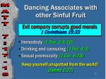 dancing associates with other sinful fruit