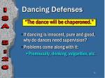 dancing defenses