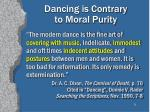 dancing is contrary to moral purity31