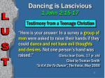dancing is lascivious 1 john 2 15 1727