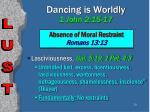 dancing is worldly 1 john 2 15 1720