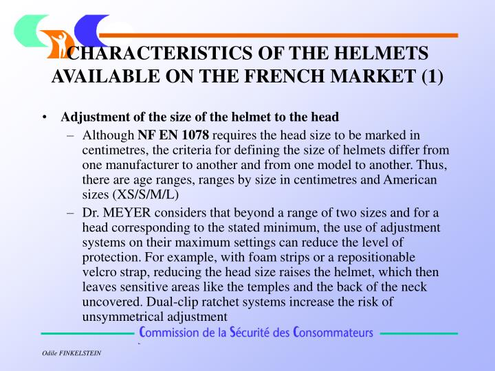 CHARACTERISTICS OF THE HELMETS AVAILABLE ON THE FRENCH MARKET